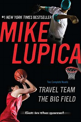 Travel Team / The Big Field By Lupica, Mike