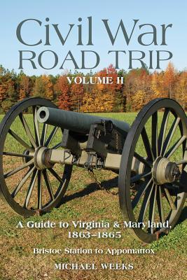 Civil War Road Trip By Weeks, Michael