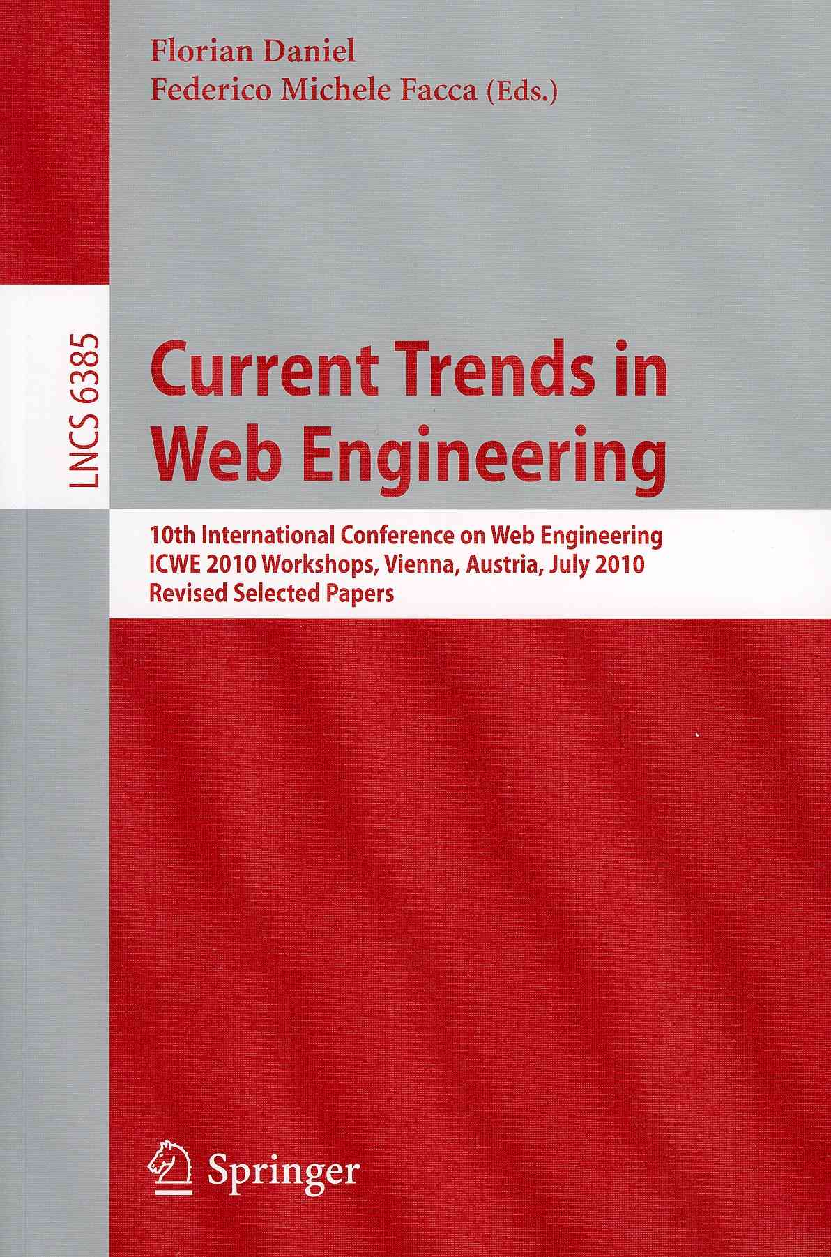 Current Trends in Web Engineering, Icwe 2010 Workshops By Daniel, Florian (EDT)